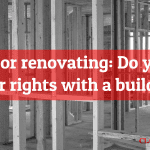 Building or renovating: Do you know your rights with a builder?