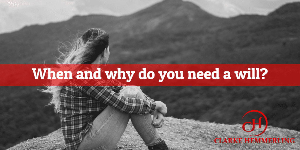When and why do you need a will?